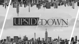 Our Latest Series: Upside Down