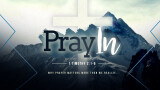 Our Latest Series: Pray-In