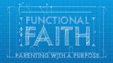 Our Latest Series: Functional Faith