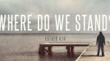 Our Latest Series: Where Do We Stand?